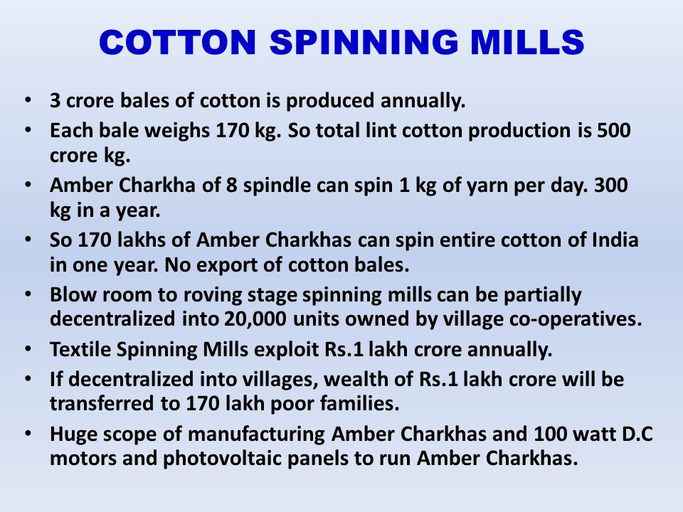 COTTON SPINNING MILLS 3 crore bales of cotton is produced annually.