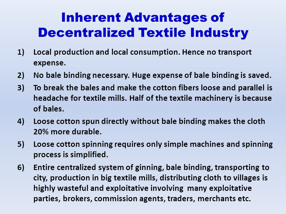 Inherent Advantages of Decentralized Textile Industry