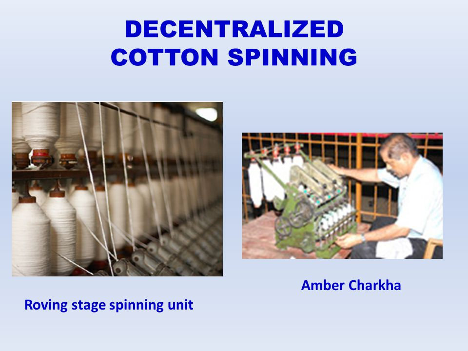 DECENTRALIZED COTTON SPINNING