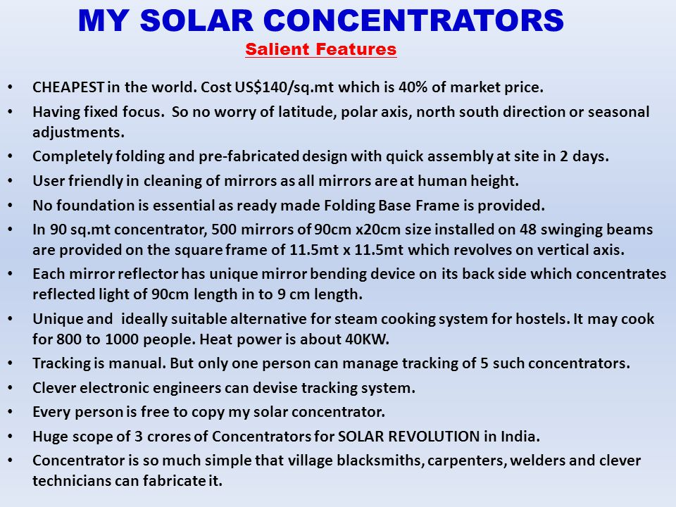 MY SOLAR CONCENTRATORS Salient Features