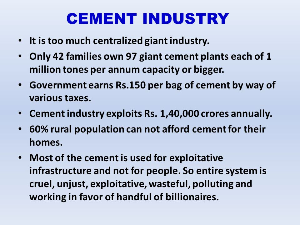 CEMENT INDUSTRY It is too much centralized giant industry.
