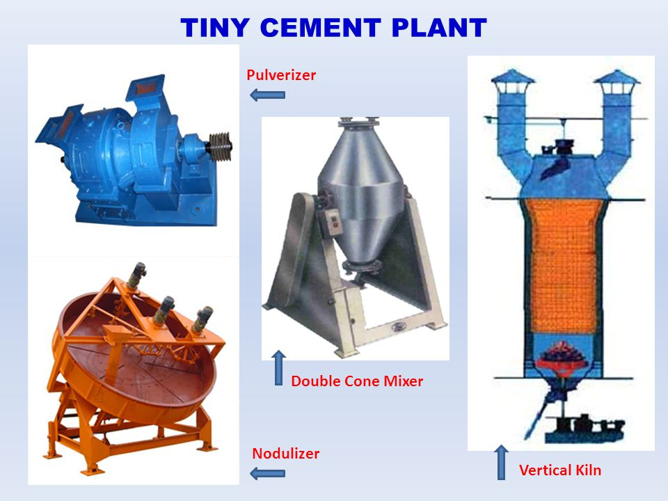TINY CEMENT PLANT Pulverizer Double Cone Mixer Nodulizer Vertical Kiln