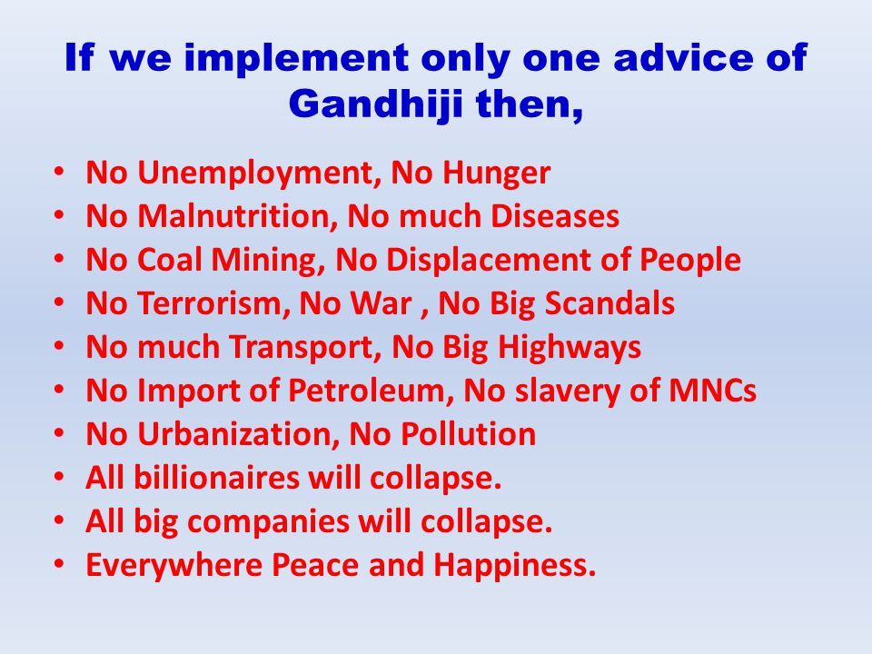 If we implement only one advice of Gandhiji then,