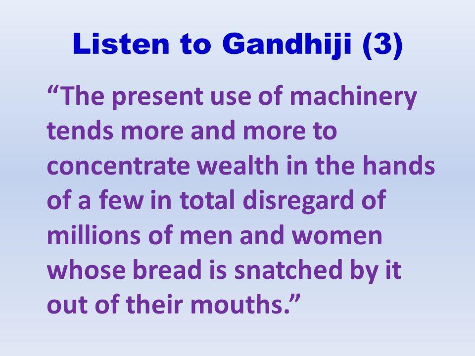 Listen to Gandhiji (3)