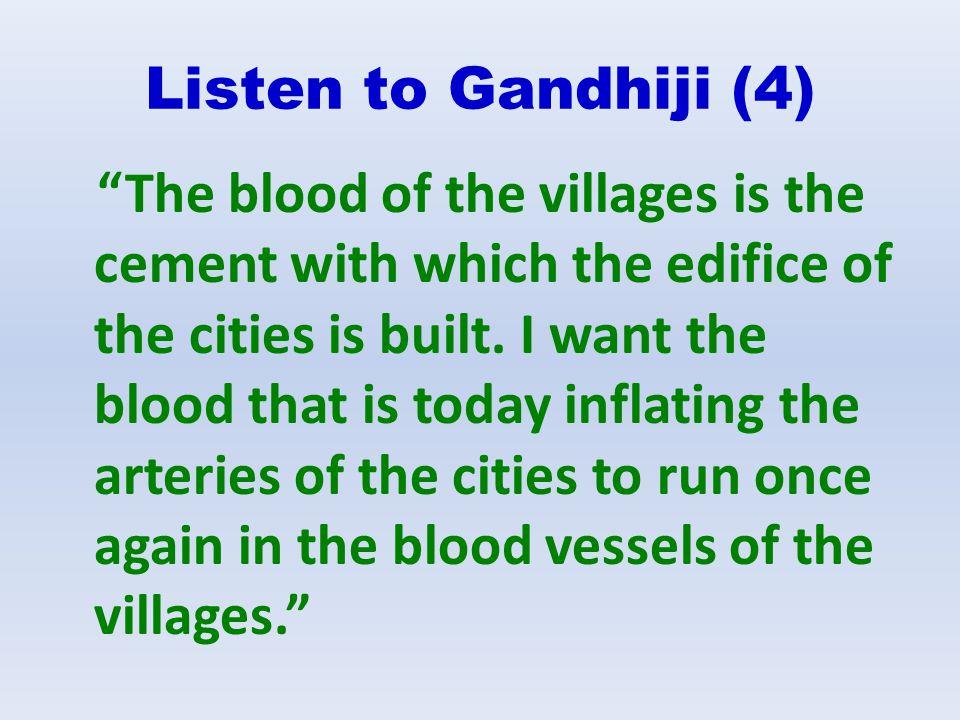 Listen to Gandhiji (4)