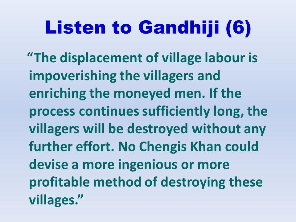 Listen to Gandhiji (6)