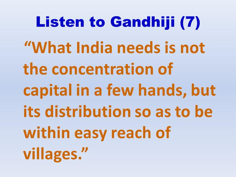 Listen to Gandhiji (7)