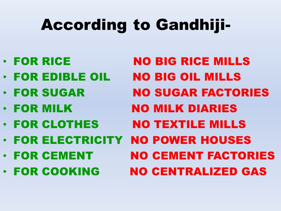 According to Gandhiji-