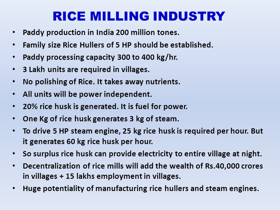 RICE MILLING INDUSTRY Paddy production in India 200 million tones.
