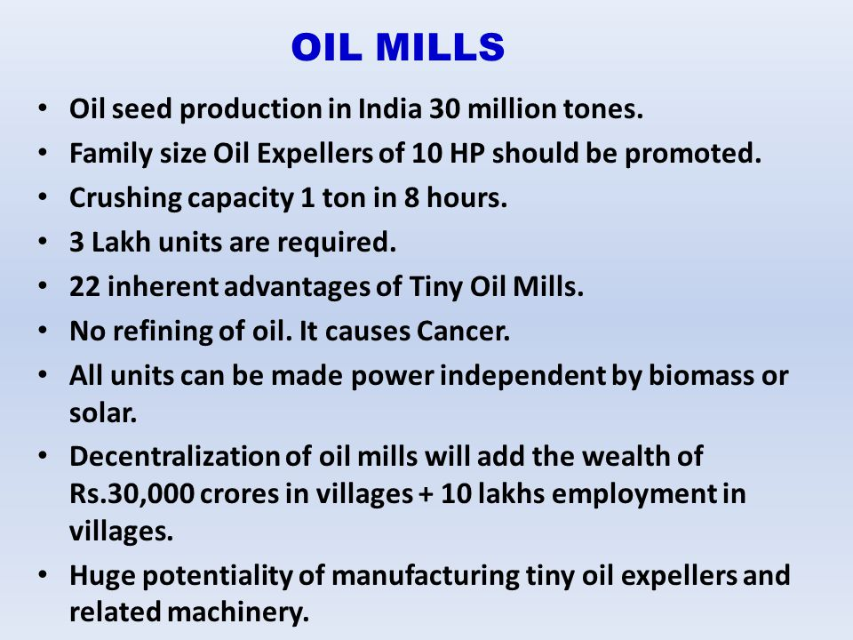 OIL MILLS Oil seed production in India 30 million tones.