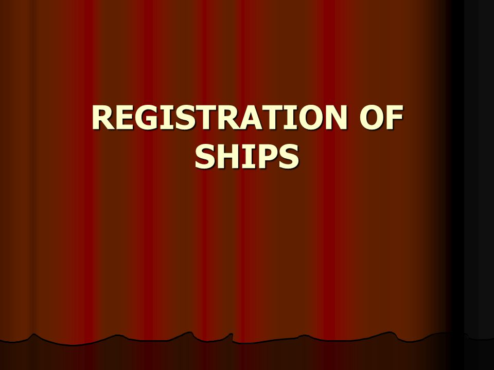 REGISTRATION OF SHIPS