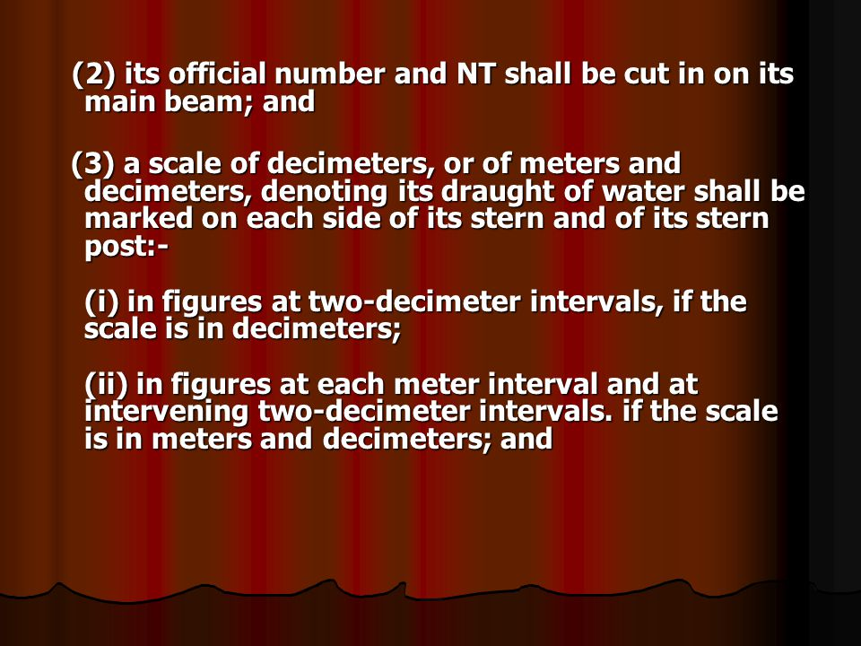 (2) its official number and NT shall be cut in on its main beam; and