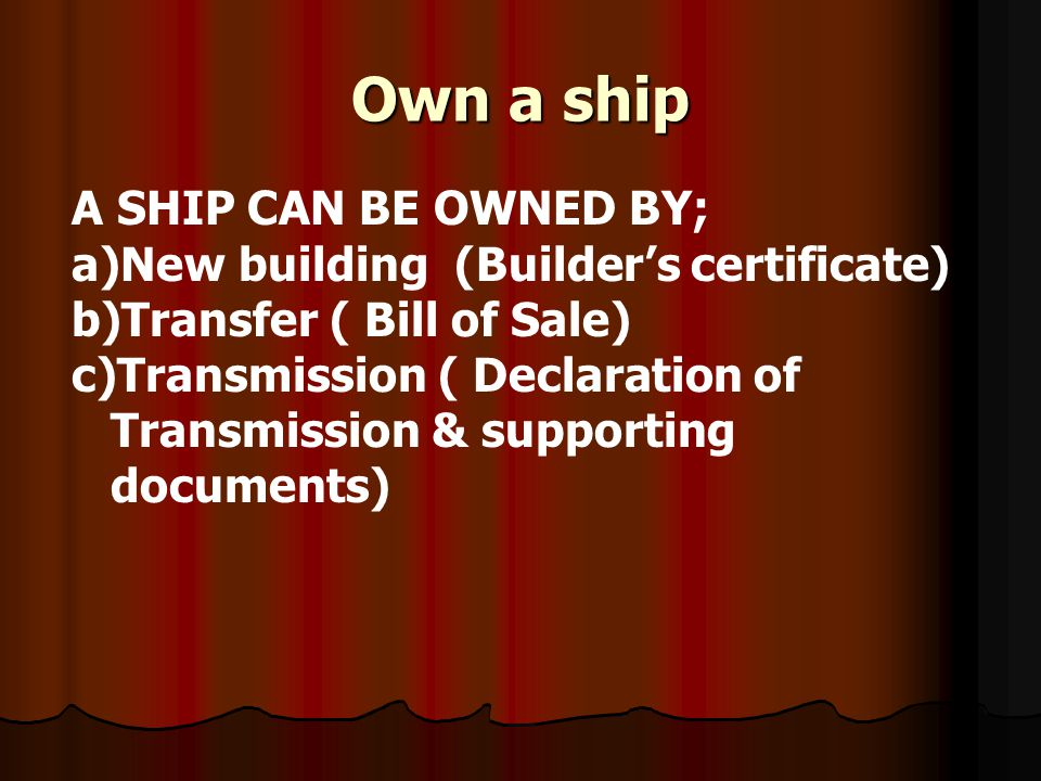Own a ship A SHIP CAN BE OWNED BY;