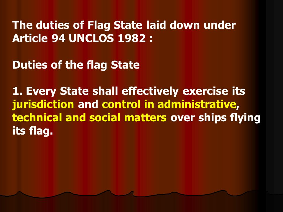 The duties of Flag State laid down under Article 94 UNCLOS 1982 :