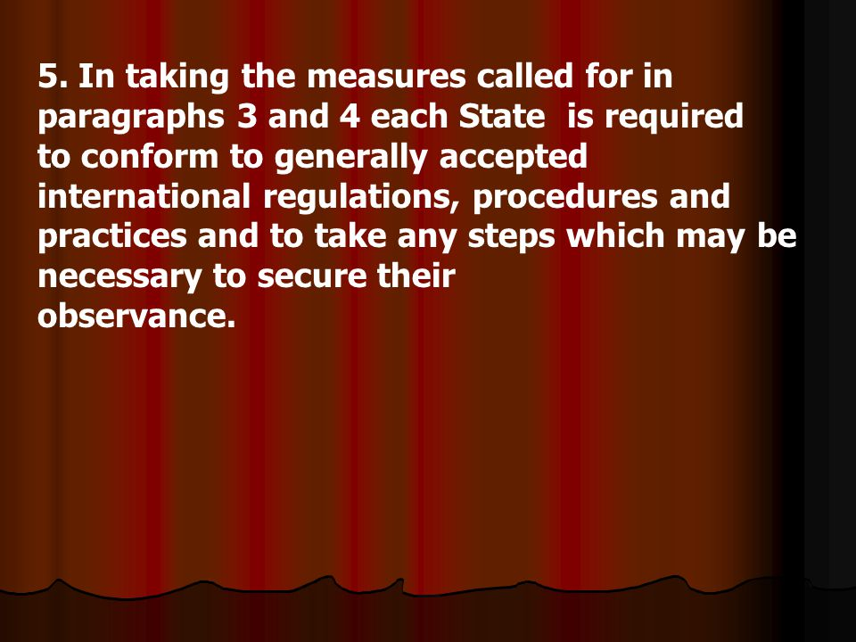 5. In taking the measures called for in paragraphs 3 and 4 each State is required