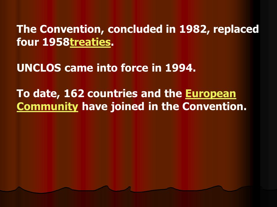 The Convention, concluded in 1982, replaced four 1958treaties.