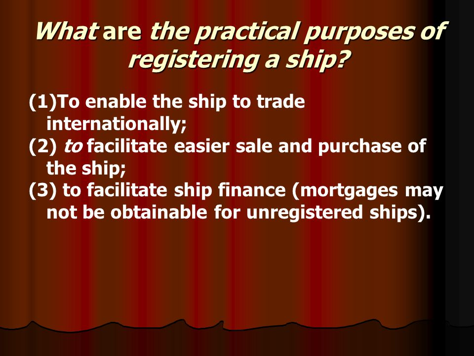What are the practical purposes of registering a ship