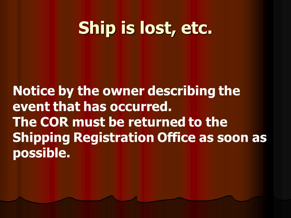 Ship is lost, etc. Notice by the owner describing the event that has occurred.