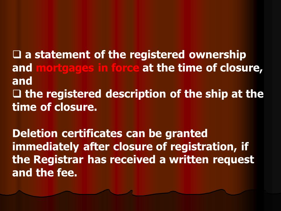 a statement of the registered ownership and mortgages in force at the time of closure, and