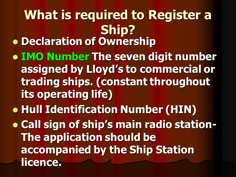 What is required to Register a Ship