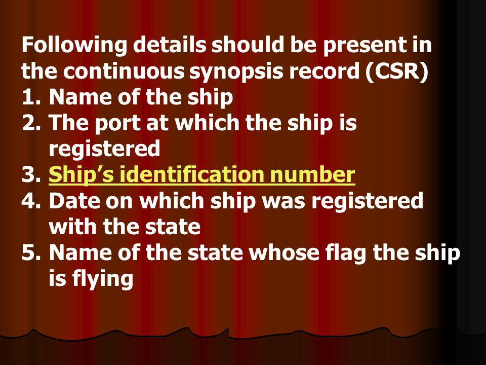 Following details should be present in the continuous synopsis record (CSR)