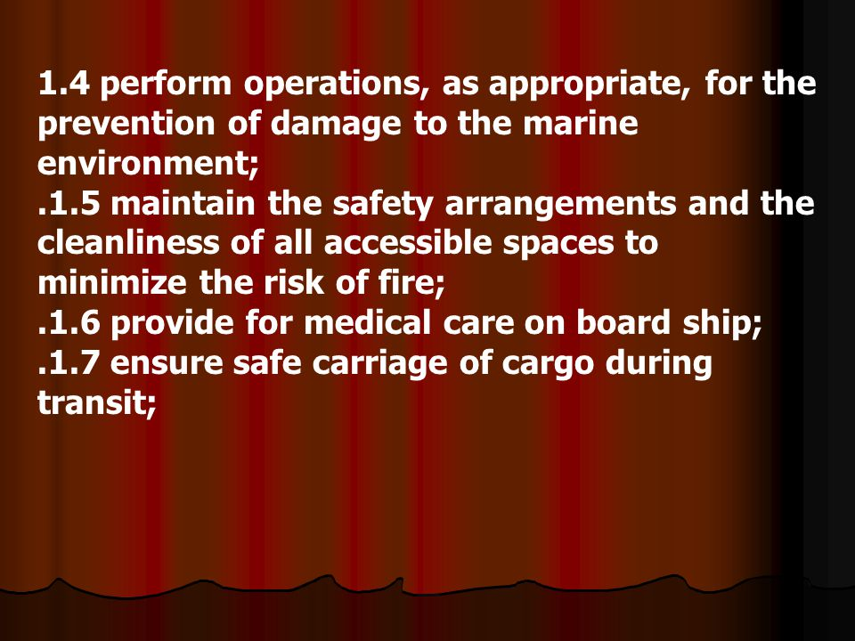1.4 perform operations, as appropriate, for the prevention of damage to the marine environment;