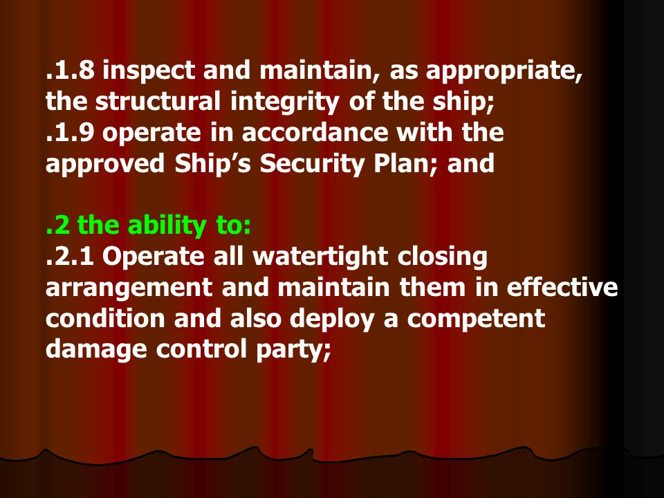 .1.8 inspect and maintain, as appropriate, the structural integrity of the ship;