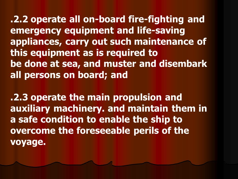 .2.2 operate all on-board fire-fighting and emergency equipment and life-saving
