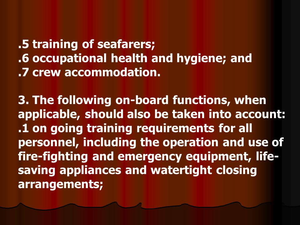 .5 training of seafarers;