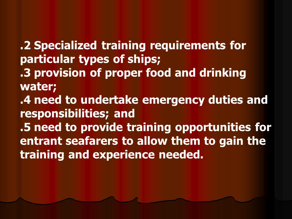 .2 Specialized training requirements for particular types of ships;