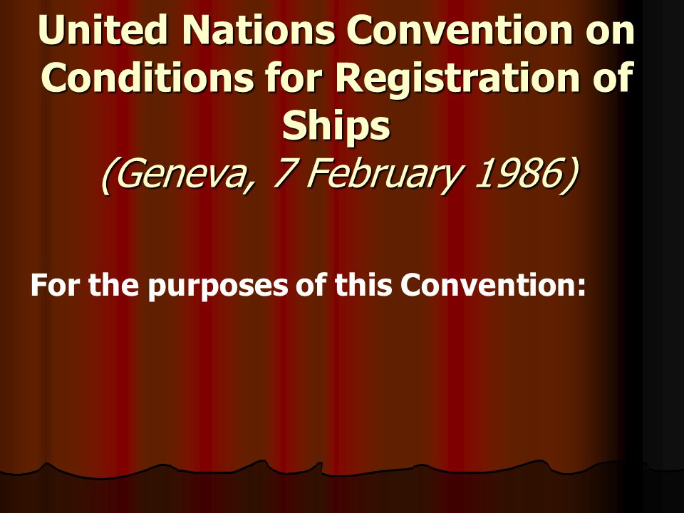 United Nations Convention on Conditions for Registration of Ships (Geneva, 7 February 1986)