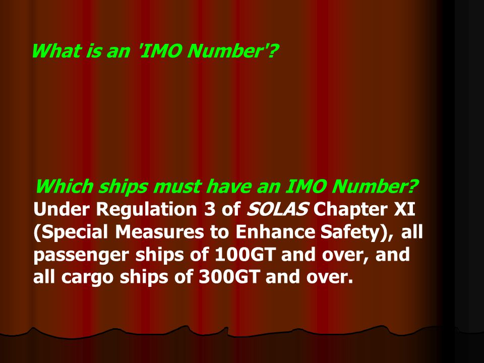 What is an IMO Number Which ships must have an IMO Number