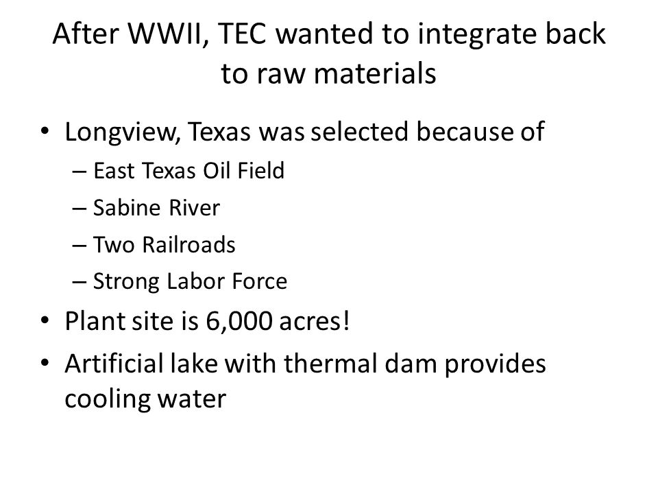 After WWII, TEC wanted to integrate back to raw materials