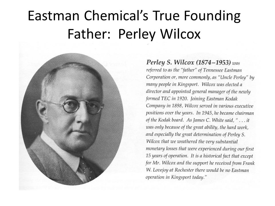 Eastman Chemical's True Founding Father: Perley Wilcox