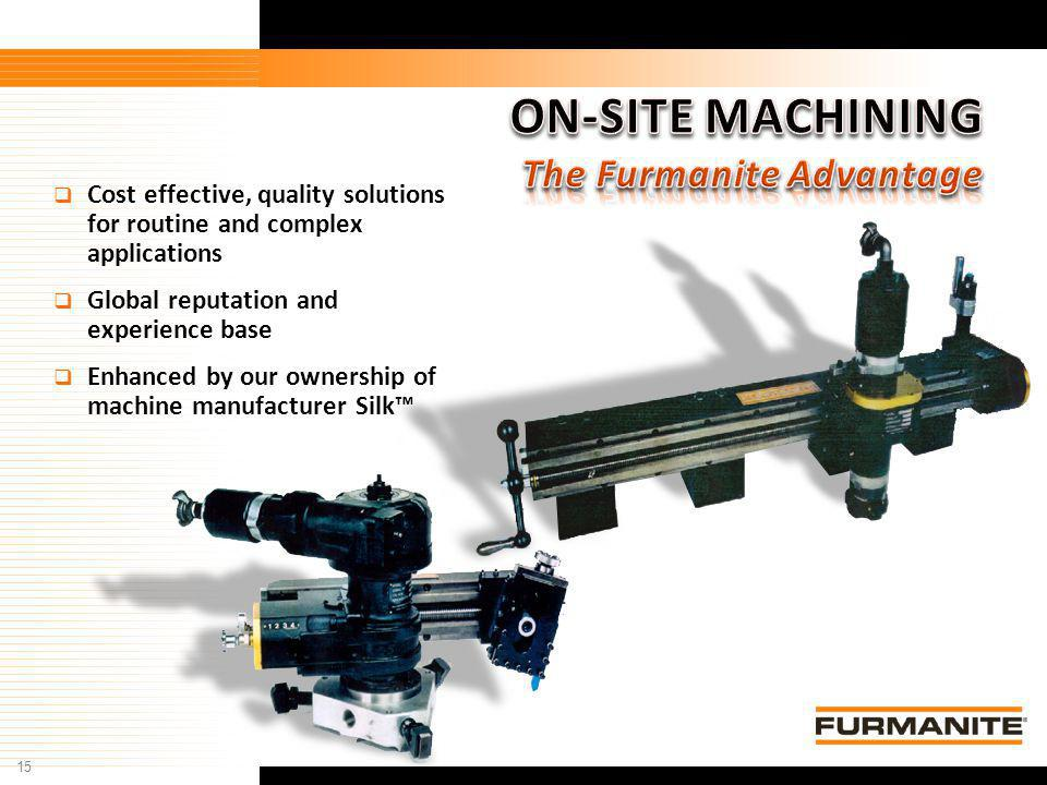 ON-SITE MACHINING The Furmanite Advantage