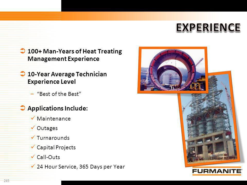 EXPERIENCE 100+ Man-Years of Heat Treating Management Experience