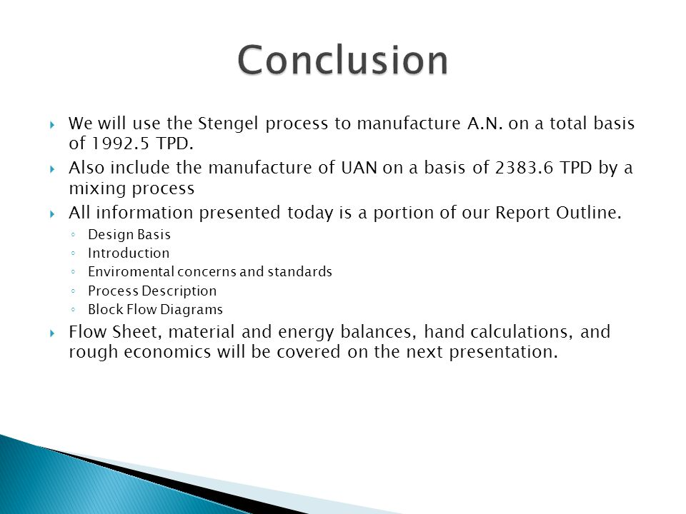 Conclusion We will use the Stengel process to manufacture A.N. on a total basis of TPD.