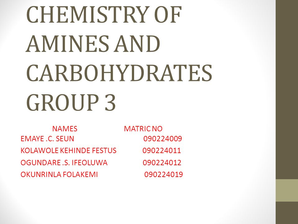 CHEMISTRY OF AMINES AND CARBOHYDRATES GROUP 3