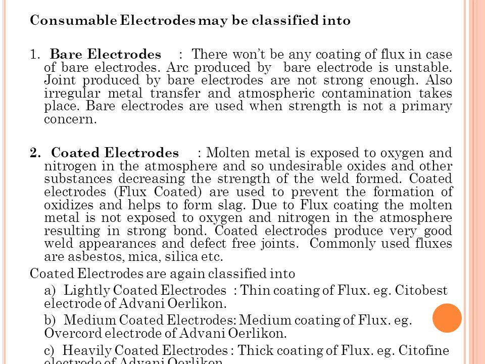 Consumable Electrodes may be classified into 1