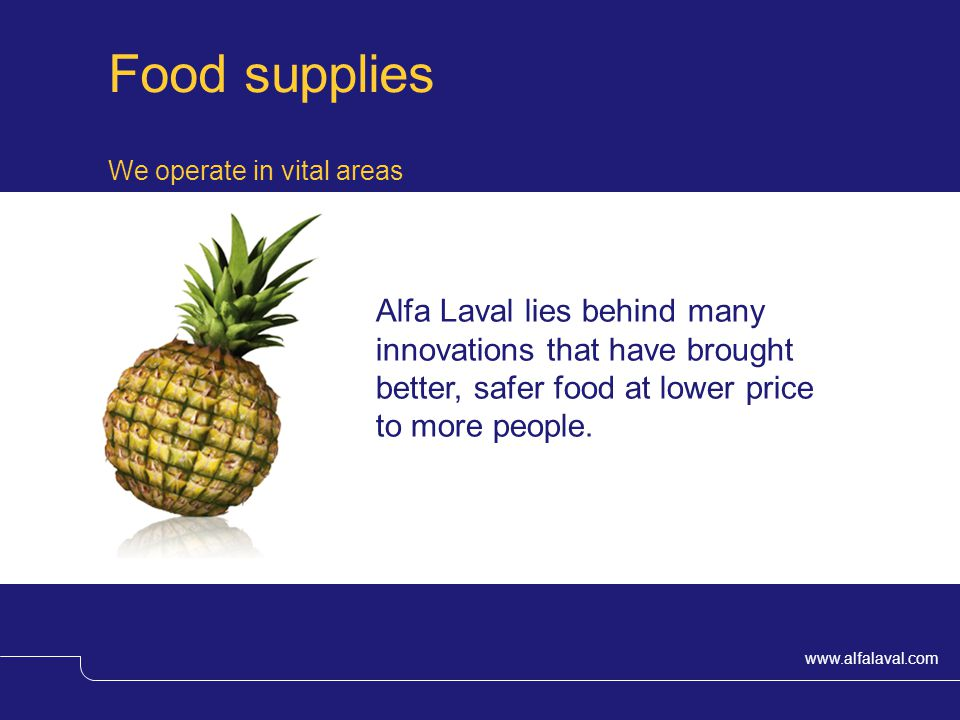 Food supplies We operate in vital areas.