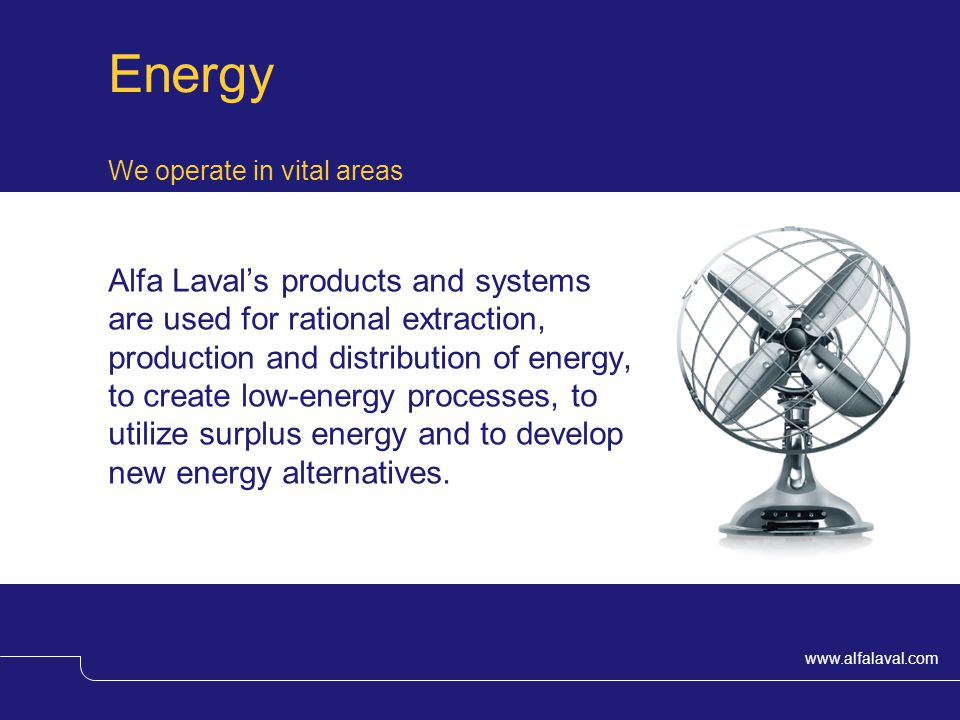 Energy We operate in vital areas.