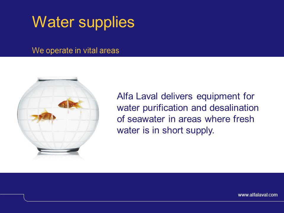 Water supplies We operate in vital areas.