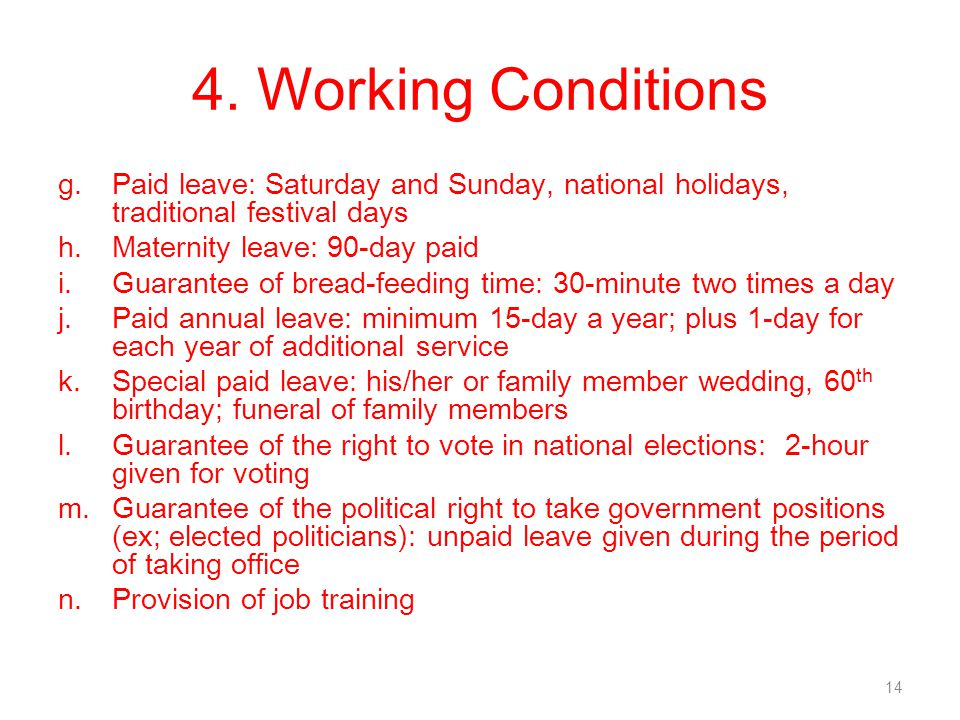 4. Working Conditions Paid leave: Saturday and Sunday, national holidays, traditional festival days.