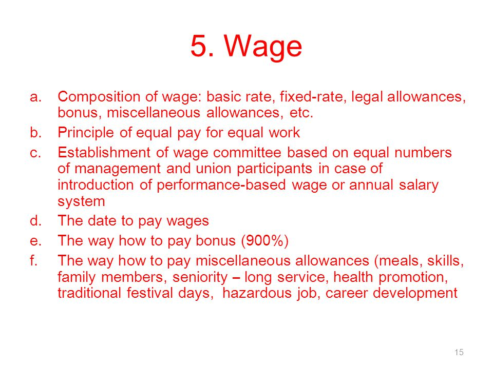 5. Wage Composition of wage: basic rate, fixed-rate, legal allowances, bonus, miscellaneous allowances, etc.