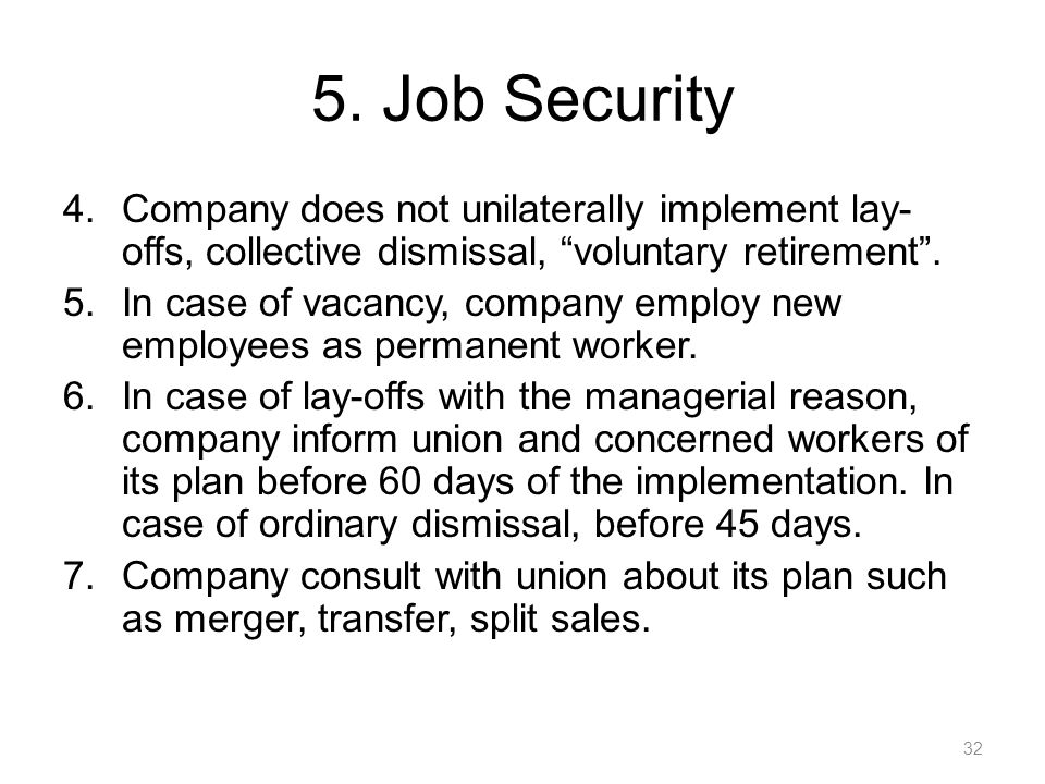 5. Job Security Company does not unilaterally implement lay-offs, collective dismissal, voluntary retirement .