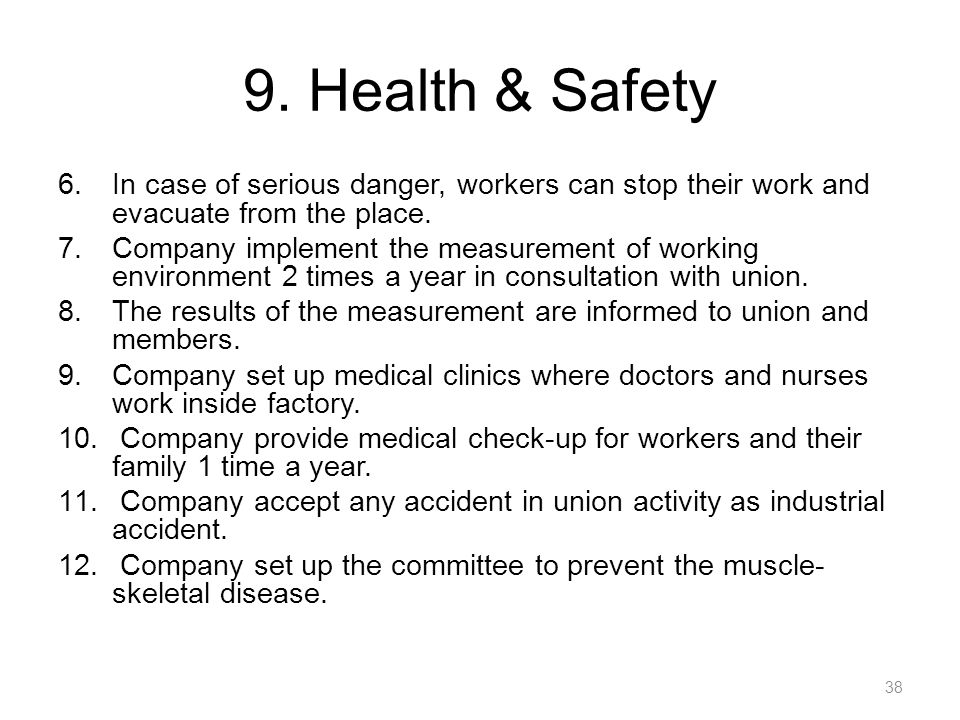 9. Health & Safety In case of serious danger, workers can stop their work and evacuate from the place.