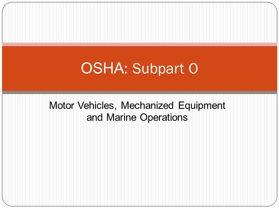 Motor Vehicles, Mechanized Equipment and Marine Operations