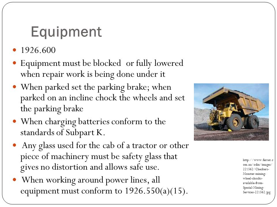 Equipment 1926.600. Equipment must be blocked or fully lowered when repair work is being done under it.