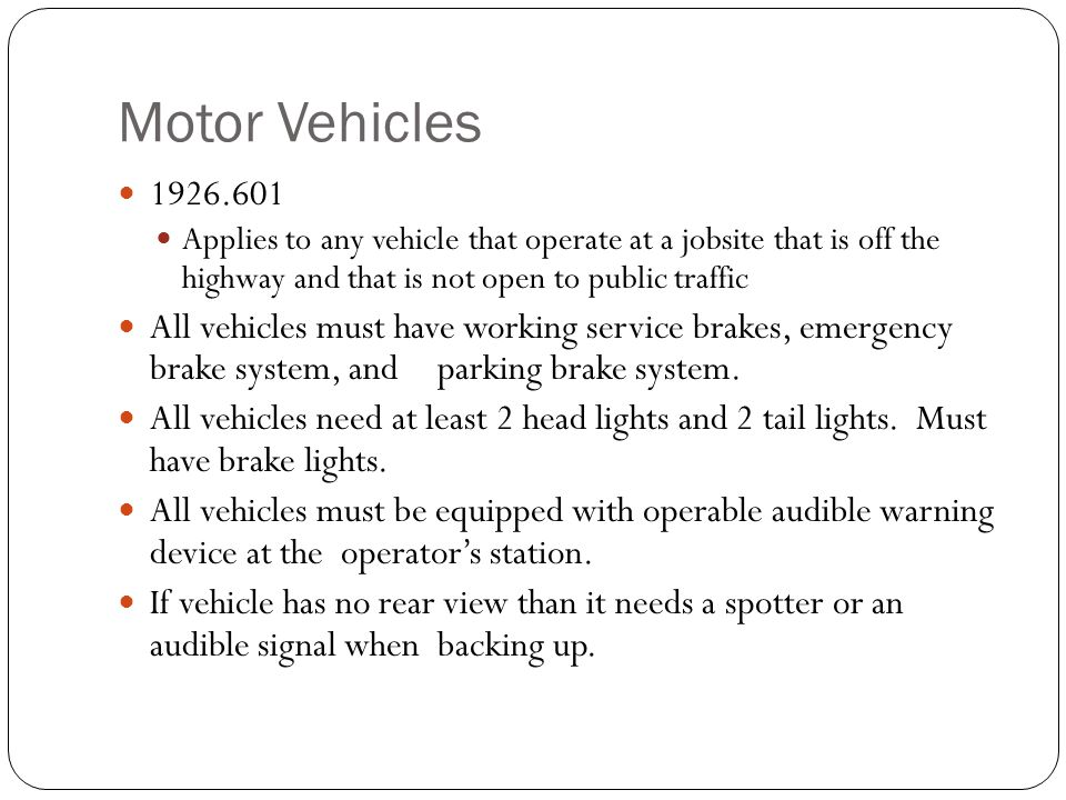 Motor Vehicles 1926.601. Applies to any vehicle that operate at a jobsite that is off the highway and that is not open to public traffic.