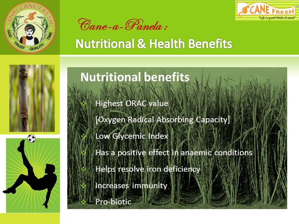 Cane-a-Panela : Nutritional & Health Benefits Nutritional benefits